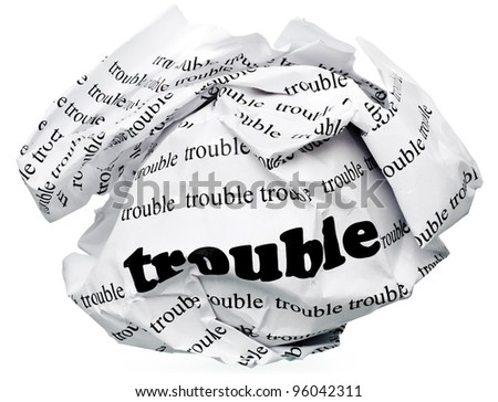 "paper ball with text "" trouble "" and clipping path on a white background"