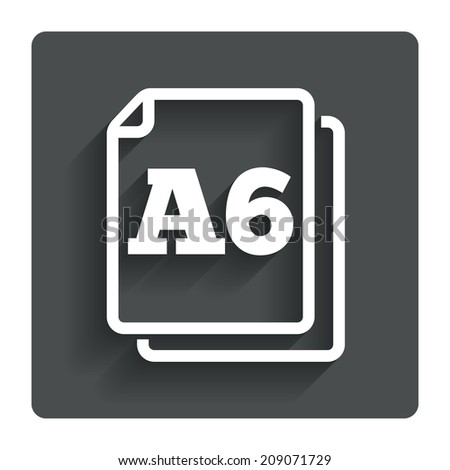 Paper size A6 standard icon. File document symbol. Gray flat button with shadow. Modern UI website navigation.