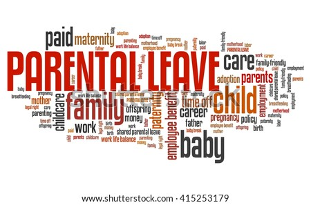 Parental leave - baby care employment benefit word collage. - stock photo