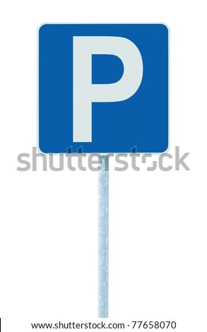 Parking place spot sign on post pole, traffic road roadsign, blue isolated p space symbol signange - stock photo