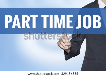 Part Time Job word on virtual screen touch by business woman blue background - stock photo