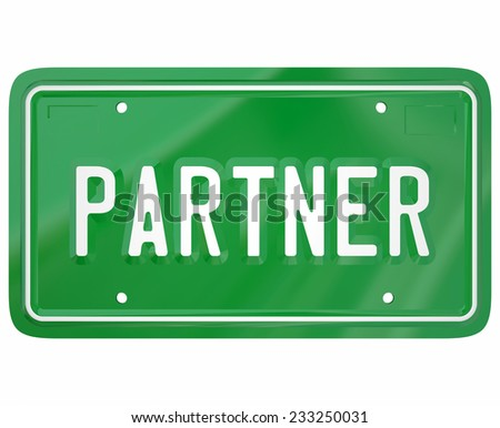 Partner word on a green automotive license plate to show someone who has joined a group, firm, cooperative, company, association or organization - stock photo