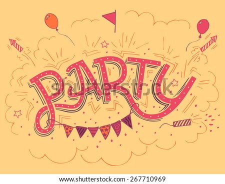 Party hand-lettering invitation card with hand-drawn party elements - stock photo