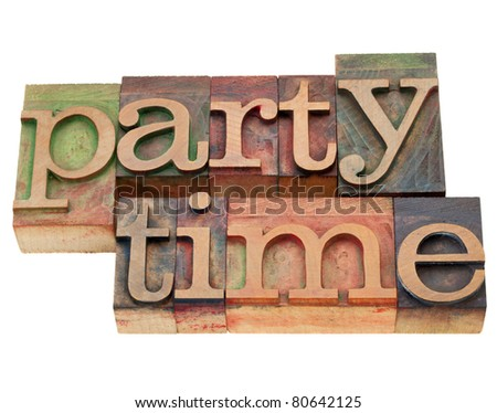 party time - isolated words in vintage wood letterpress printing blocks - stock photo
