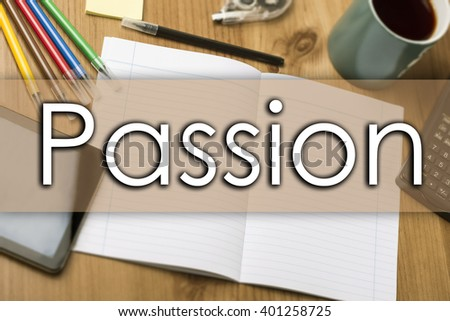 Passion - business concept with text - horizontal image
