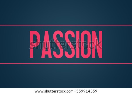 Passion - Illustration - Text Graphic - Modern Business Design