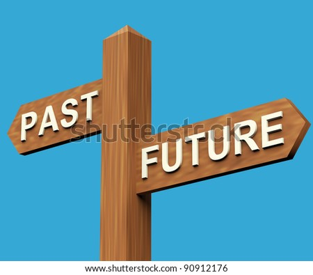 Past Or Future Directions On A Wooden Signpost - stock photo