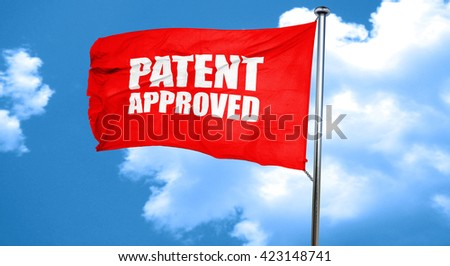 patent approved, 3D rendering, a red waving flag - stock photo