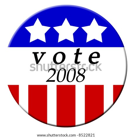 Patriotic buttons for the 2008 elections and vote