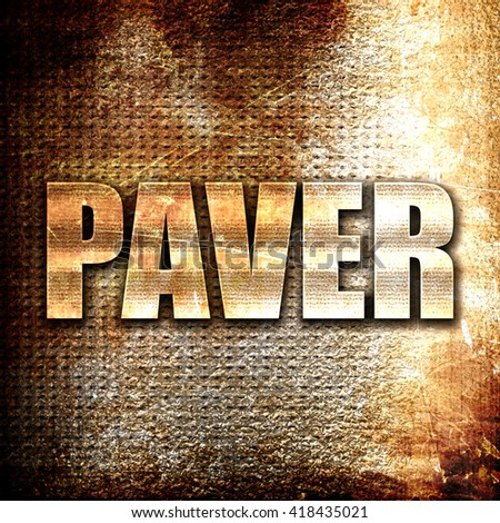 paver, rust writing on a grunge background - stock photo