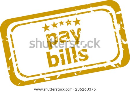 pay bills stamp isolated on white background - stock photo