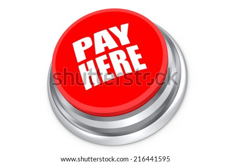 Pay here push button isolated on white background - stock photo