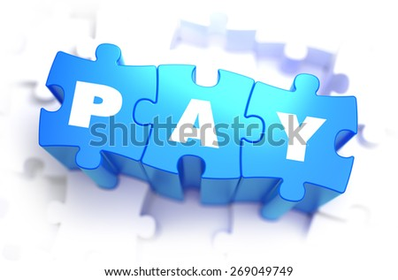 Pay - Text on Blue Puzzles on White Background. 3D Render.  - stock photo