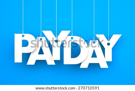 Payday word - suspended by ropes on blue background - stock photo