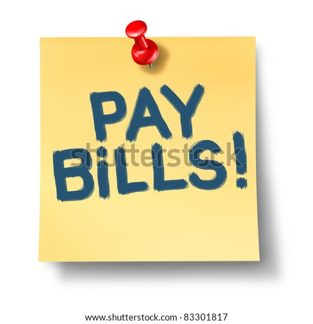 Paying bills office note reminder rewpresenting the concept of budgeting expenses caused by over spending and debt.