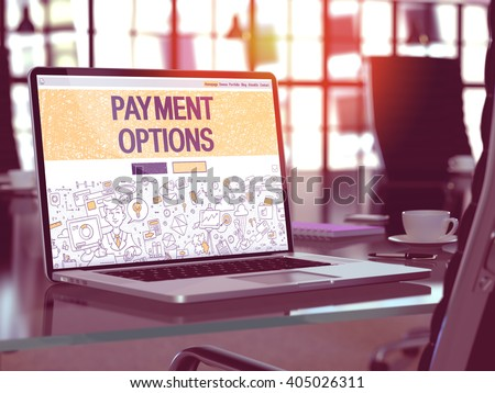 Payment Options Concept. Closeup Landing Page on Laptop Screen in Doodle Design Style. On Background of Comfortable Working Place in Modern Office. Blurred, Toned Image. 3D Render. - stock photo