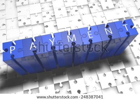 Payment - puzzle 3d render illustration with block letters on blue jigsaw pieces  - stock photo