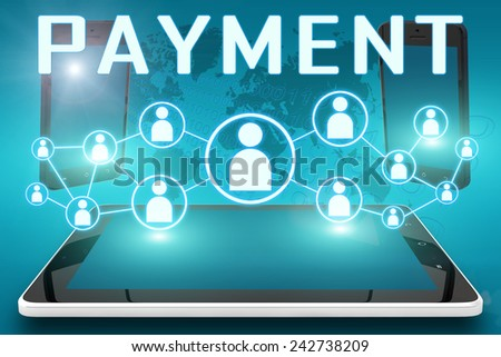 Payment - text illustration with social icons and tablet computer and mobile cellphones on cyan digital world map background - stock photo