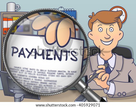 Payments through Magnifying Glass. Man Welcomes in Office and Holds Out Paper with Concept. Colored Doodle Style Illustration. - stock photo