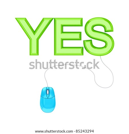 PC mouse and green word YES.3d rendered.Isolated on white background. - stock photo