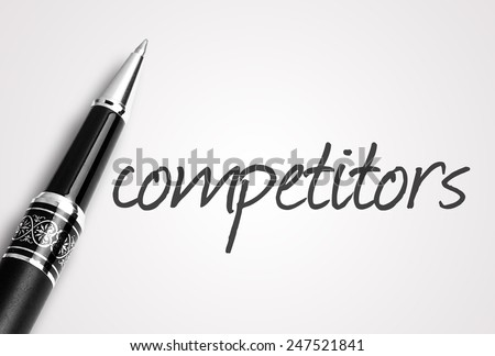 pen writes competitors  on paper  - stock photo