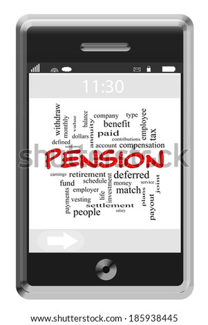 Pension Word Cloud Concept of Touchscreen Phone with great terms such as employer, benefit, paid and more. - stock photo