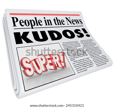 People in the News words and Kudos headline as praise and good announcement or message of a job well done - stock photo