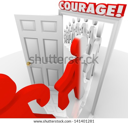 People marching through the doorway marked Courage to illustrate being brave in the face of fear or a challenging problem - stock photo