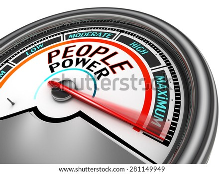 People power conceptual meter indicate maximum, isolated on white background - stock photo