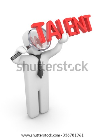 People see the word Talent through a magnifying glass
