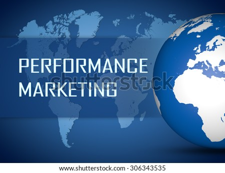 Performance Marketing concept with globe on blue world map background