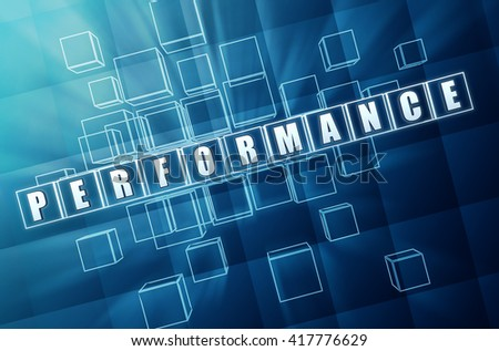 performance - text in blue glass cubes with white letters 3D illustration, business advertising present concept word - stock photo