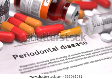 Periodontal Disease - Printed Diagnosis with Blurred Text. On Background of Medicaments Composition - Red Pills, Injections and Syringe. - stock photo