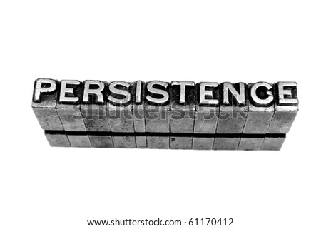 PERSISTENCE written in metallic letters on a white background - stock photo