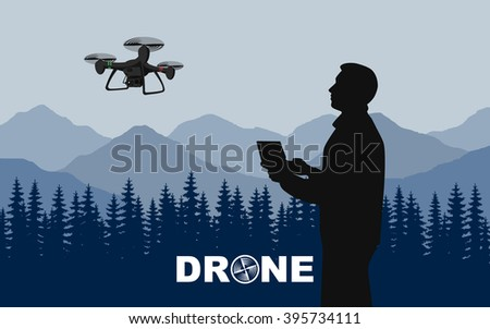 "Person controls the drone. The black silhouette guy holding a remote control drone aircraft, on a background of mountains and dense evergreen forests. Image in blue color, with the words ""drone"". Icon"