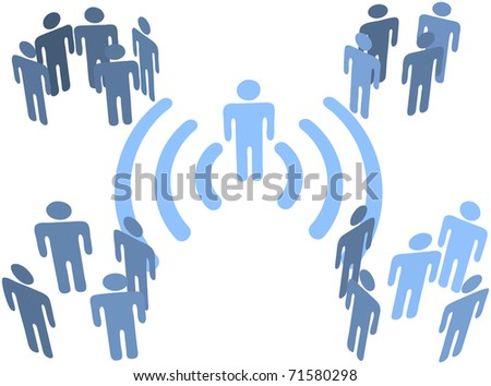Person uses wifi or other wireless connection to communicate to groups of audiences