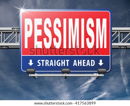 Pessimism, negative pessimistic thinking bad mood pessimist, negativity.
