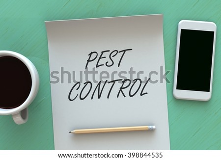 PEST CONTROL, 3D rendering message on paper, smart phone and coffee on table - stock photo