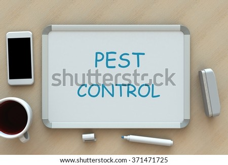 PEST CONTROL, message on whiteboard, smart phone and coffee on table - stock photo