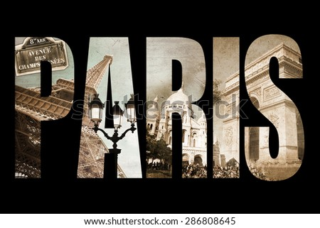 Photo collage letters PARIS, isolated on black background, vintage process - stock photo