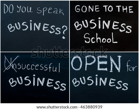 Photo collage of business messages written with white chalk on blackboard, business learning concept. Do you Speak Business ?, Gone to the Business School, Successful Business, Open For Business