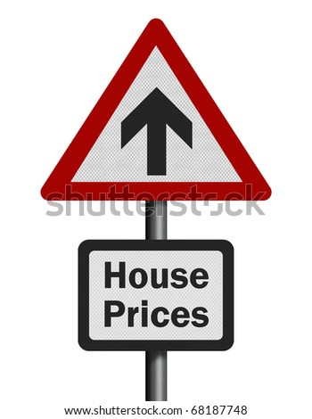 Photo realistic 'house prices rise' sign, isolated on white