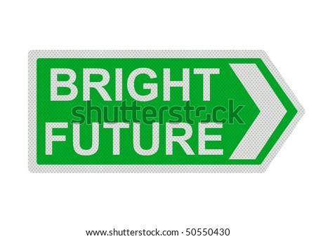 Photo realistic metallic reflective 'bright future' sign, isolated on a pure white background - stock photo