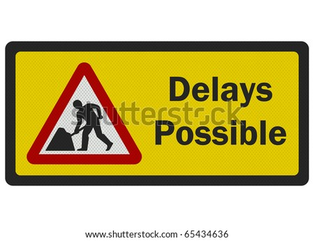 Photo realistic metallic reflective 'Delays Possible' road sign, isolated on pure white
