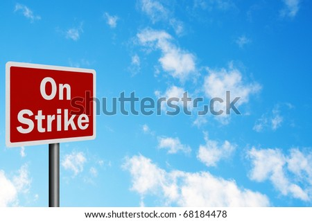 Photo realistic 'on strike' sign, with space for text overlay - stock photo