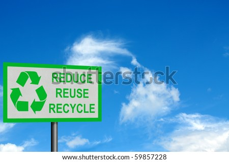 Photo realistic 'reduce, reuse, recycle' sign, with space for your text / editorial overlay - stock photo