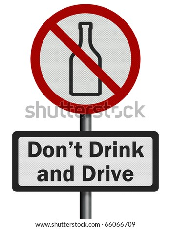 Photo realistic reflective metallic 'don't drink and drive' sign, isolated on a pure white background.