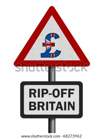 Photo realistic reflective metallic 'rip-off Britain' sign, isolated on a pure white background. - stock photo
