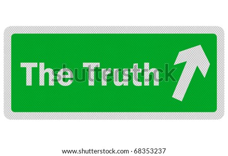 Photo realistic reflective, metallic 'The Truth' sign, isolated on white