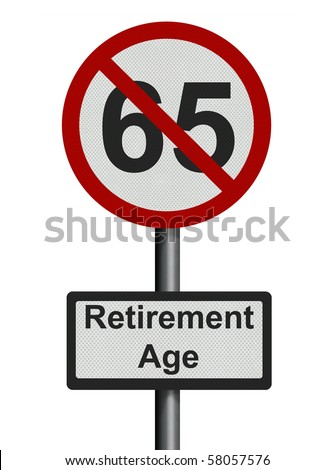 Photo realistic 'retirement age' sign - scrapping of default age announced in UK, July 29th 2010. Isolated on white
